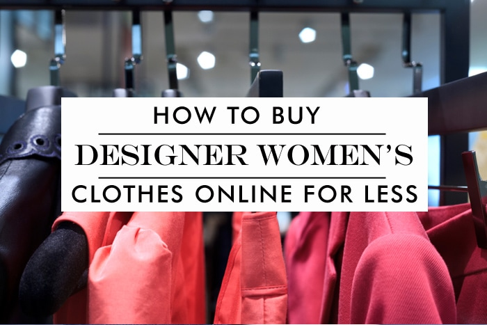 How to find discount designer clothes for women online How to get cheap designer clothes