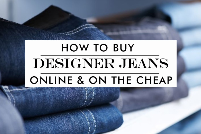 Want to Buy Designer Jeans Cheap? Tips to Save Now!
