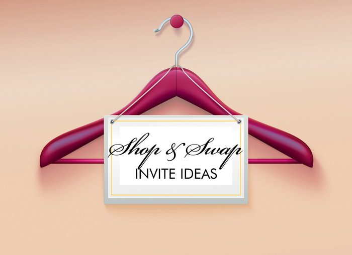 Designer Clothing Swap Party Invitation Wording: 7 Tips to Invite Your Guests & Save Cash